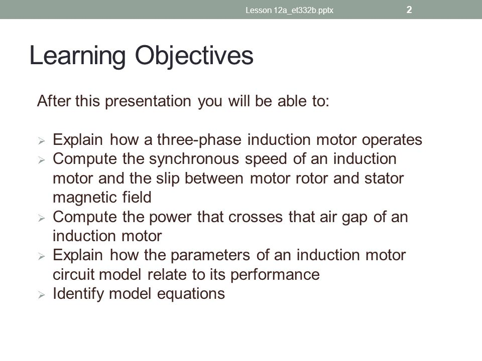 ... Three Phase Induction Motors. 2 Learning Objectives ...
