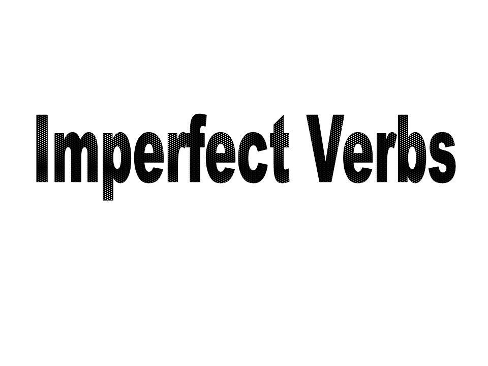 Imperfect Verbs