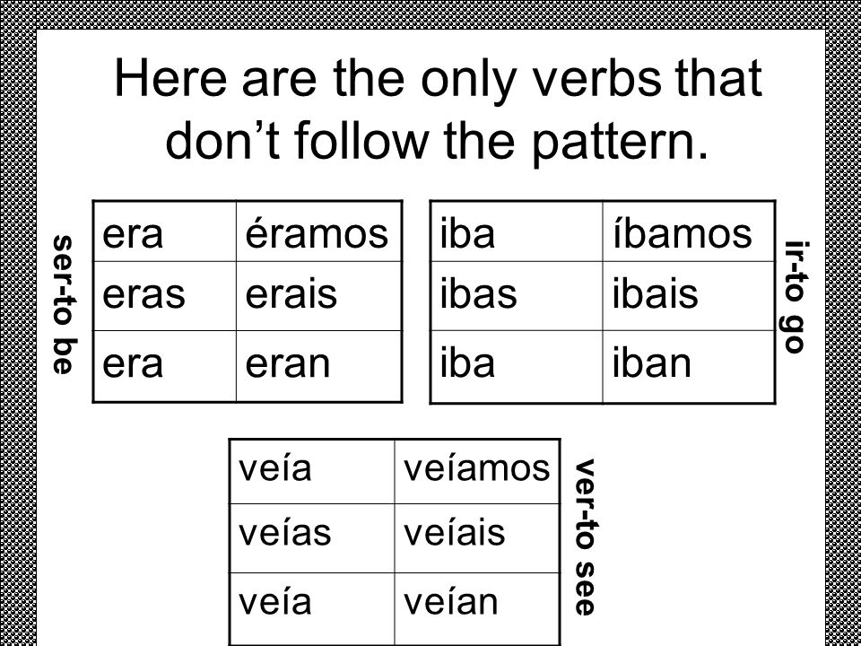 Here are the only verbs that don't follow the pattern.