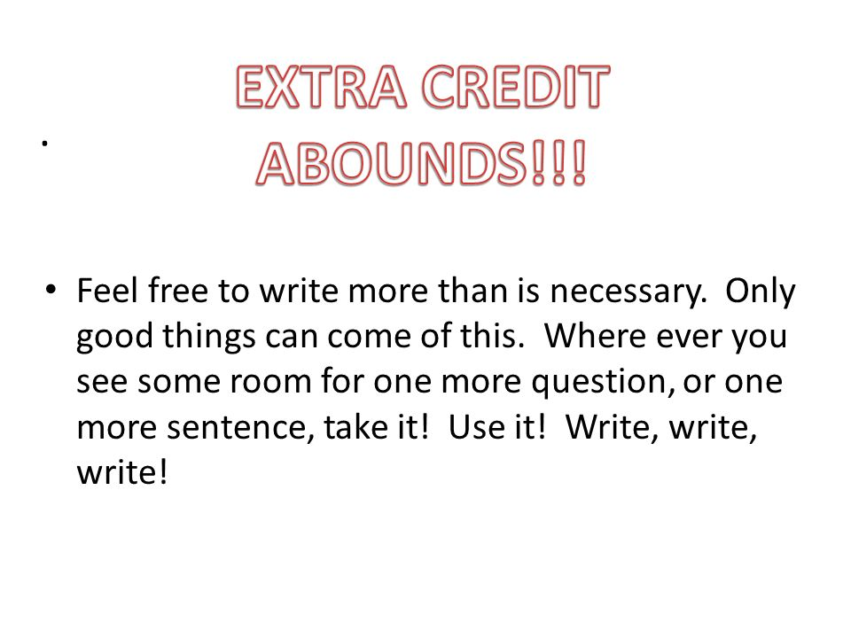 EXTRA CREDIT ABOUNDS!!! .