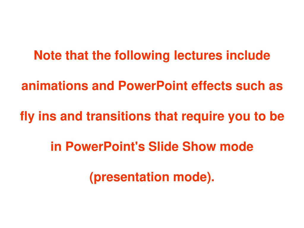 Note that the following lectures include animations and PowerPoint