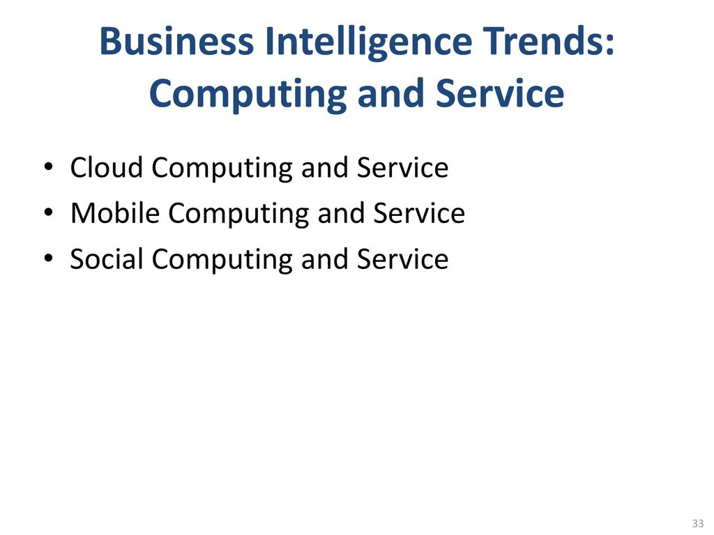 Business Intelligence Trends: Computing and Service