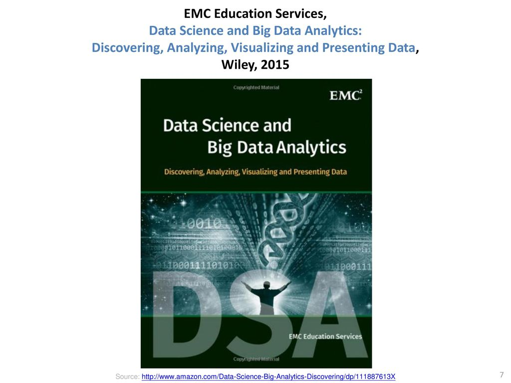 EMC Education Services, Data Science and Big Data Analytics: Discovering, Analyzing, Visualizing and Presenting Data, Wiley, 2015