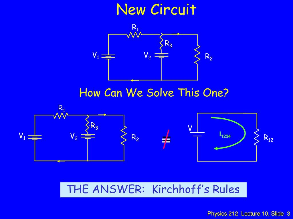 Physics 212 Lecture 10 Kirchhoffs Rules Ppt Video Online Download Circuit Diagram New How Can We Solve This One The Answer