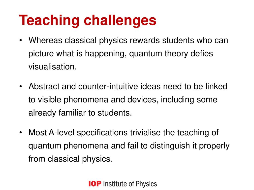 Teaching challenges Whereas classical physics rewards students who can  picture what is happening 270e3c1f73010