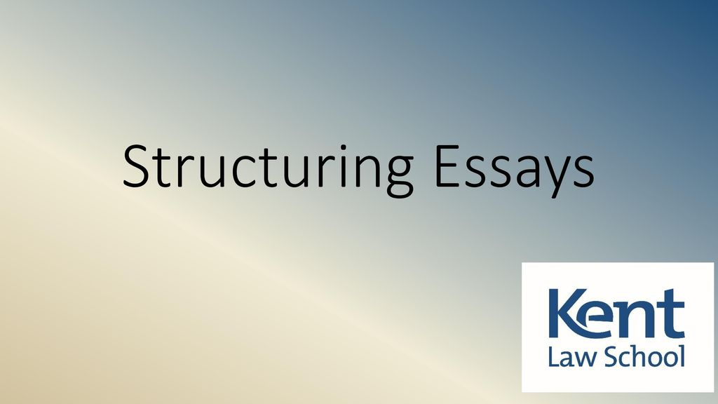 Structuring Essays  Ppt Download  Structuring Essays