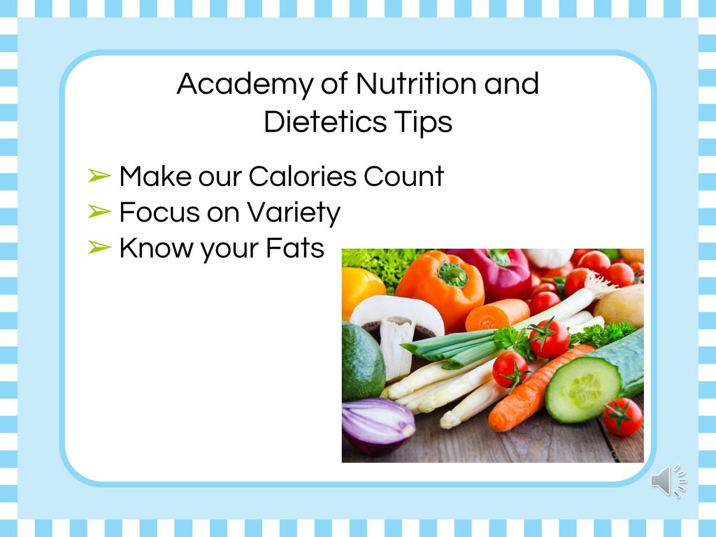 Academy of Nutrition and Dietetics Tips