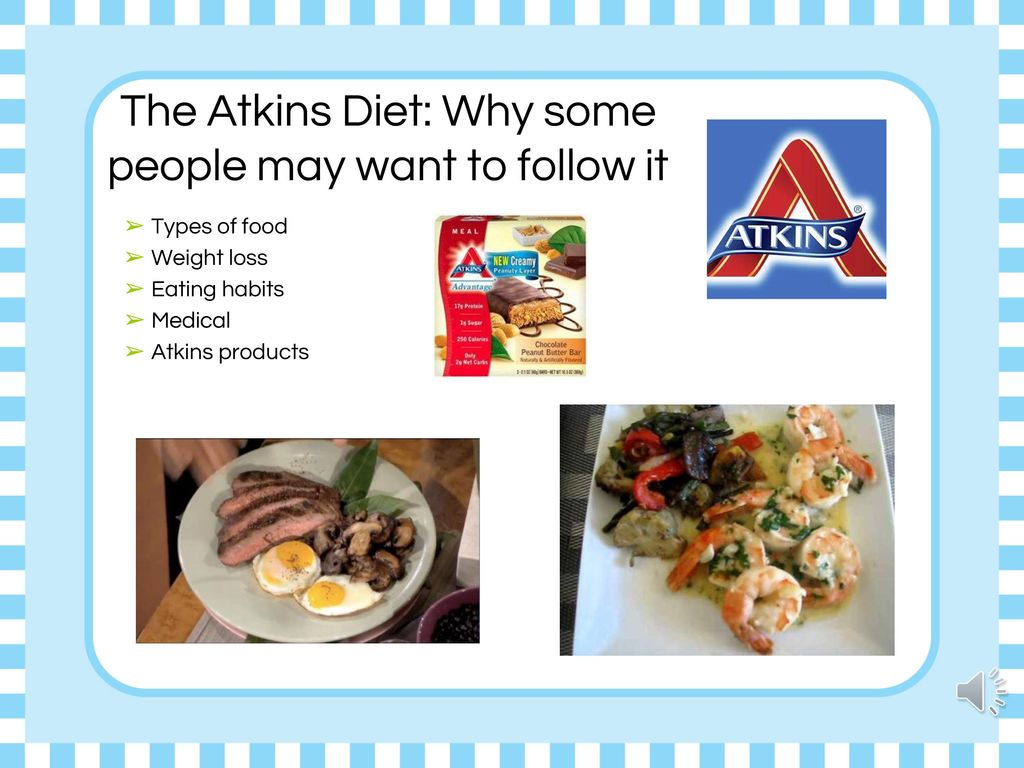 The Atkins Diet: Why some people may want to follow it
