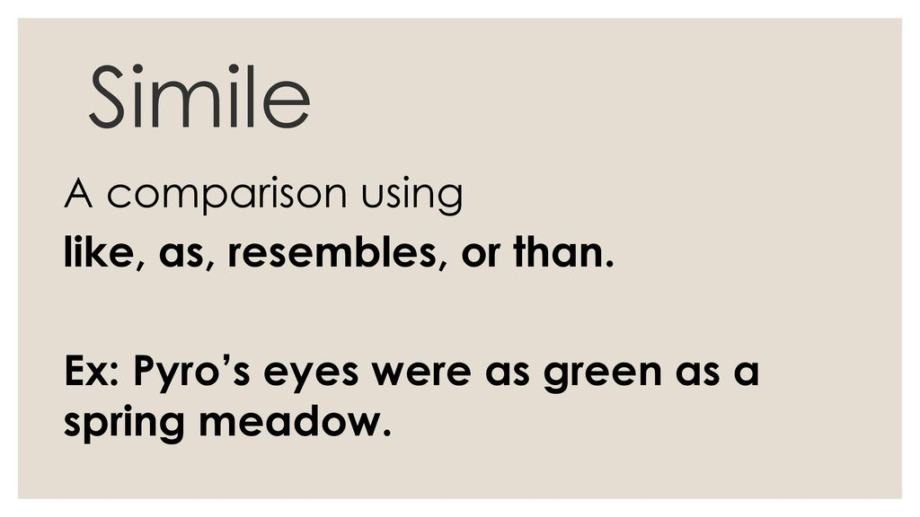 simile a comparison using like as resembles or than ex pyro s