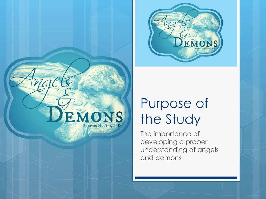 Angels and Demons Braxton Hunter, PhD.   ppt download
