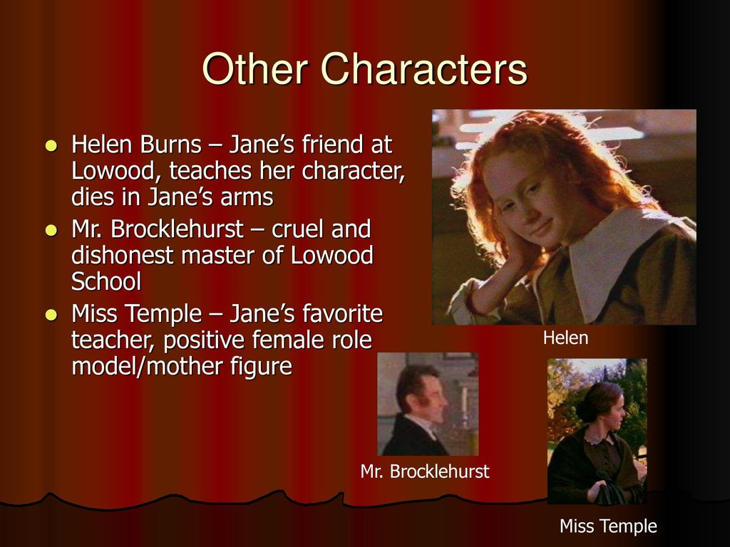 helen burns influence on jane eyre In this lesson, we will discuss helen burns from charlotte bronte's ''jane eyre'' we will learn the important role that helen plays in the story and in jane's life, even though helen is only part.