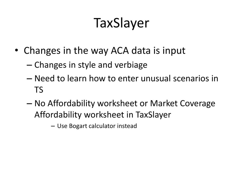 ACA and TaxSlayer for 2016 December, ppt download