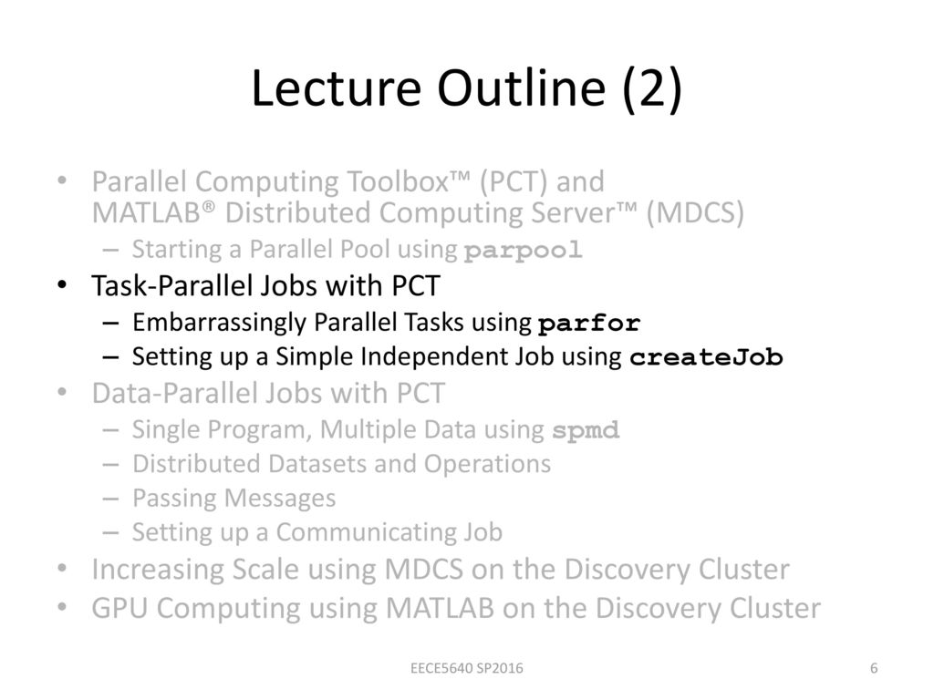 Parallel Computing with MATLAB® How to Use Parallel