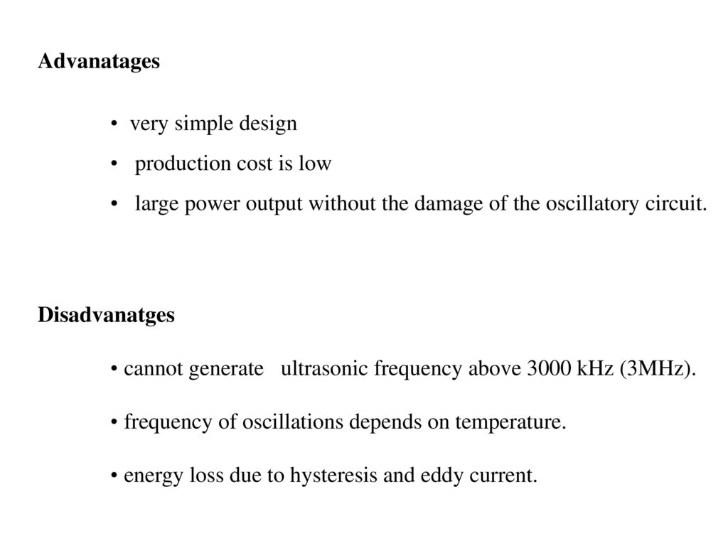 Unit Iv Ultrasonics Ppt Video Online Download Simple Ultrasonic Generator Circuit Schematic Diagram Advanatages Very Design Production Cost Is Low Large Power Output Without The Damage