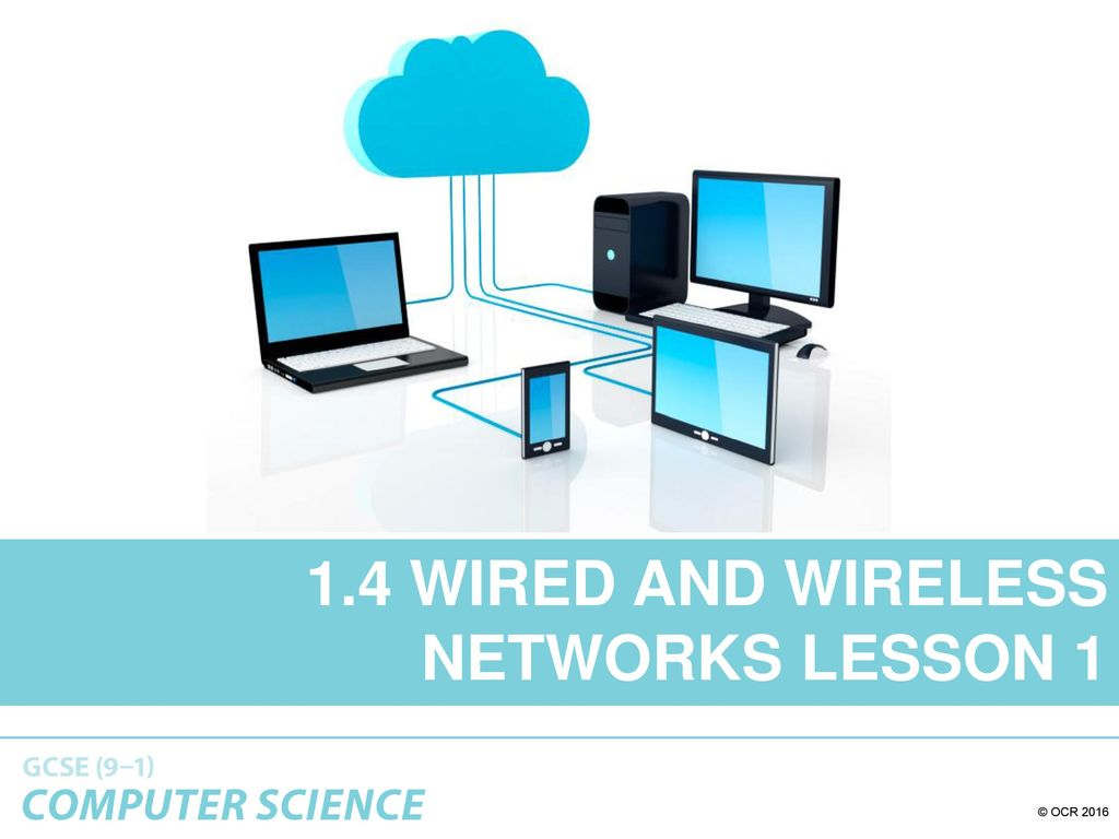 1.4 wired and wireless networks lesson 1 - ppt download