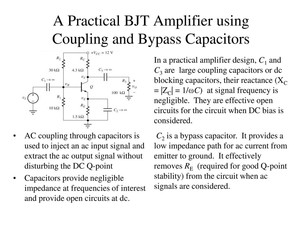 Input And Output Coupling Bipolar Junction Transistors Electronics Chapter 13 Small Signal Modeling Linear Amplification Ppt A Practical Bjt Amplifier Using Bypass Capacitors