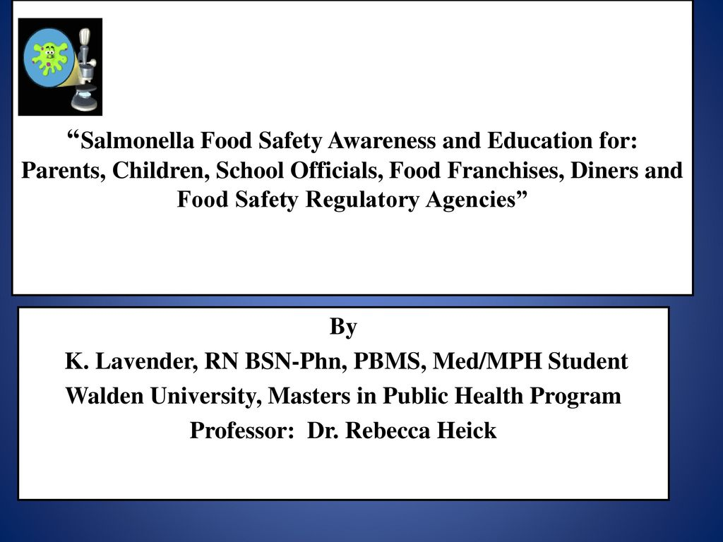 Salmonella Food Safety Awareness and Education for: Parents