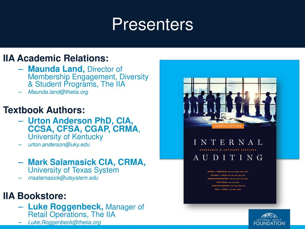 Internal Auditing: Assurance & Advisory Services, Fourth Edition. 2  Presenters ...