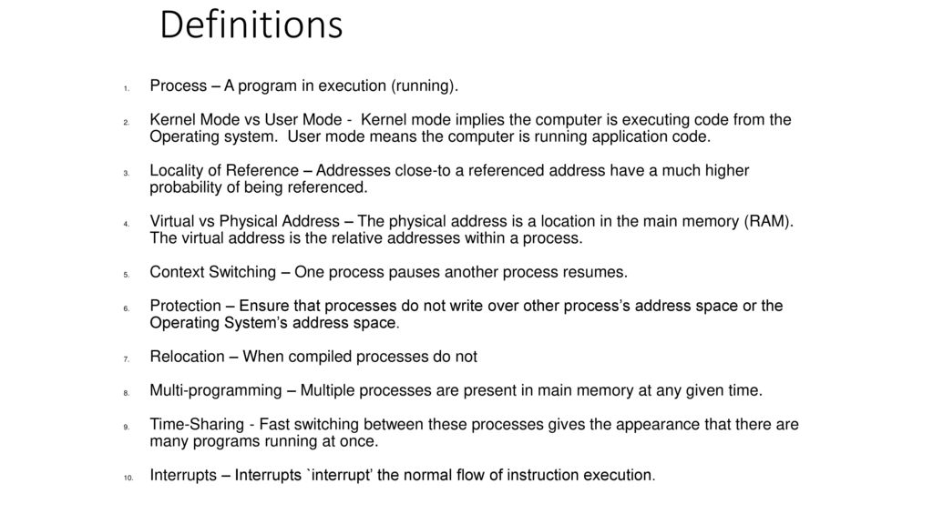 Definitions Process – A program in execution (running).