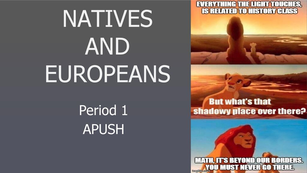 NATIVES AND EUROPEANS Period 1 APUSH - ppt download
