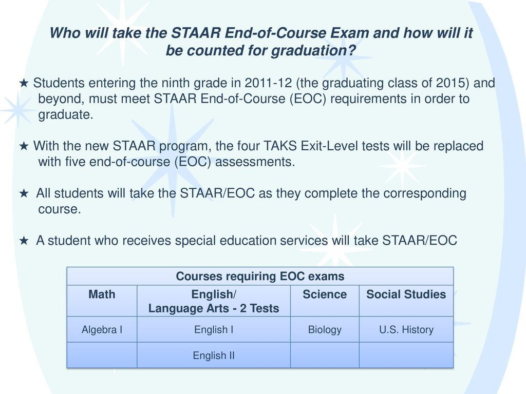 Who will take the STAAR End-of-Course Exam and how will it