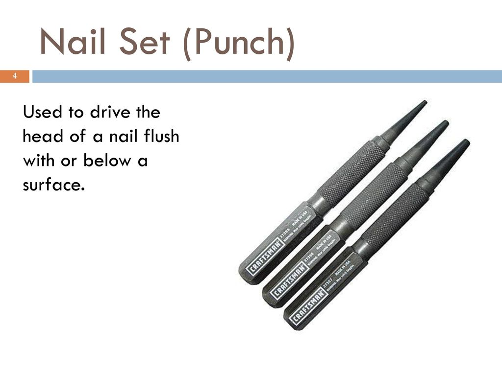 4 Nail Set Punch Used To Drive The Head Of A Flush With Or Below Surface