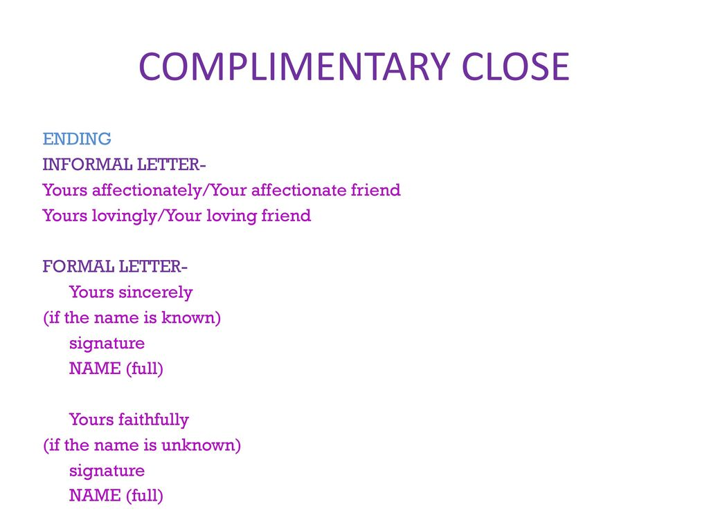 LETTER WRITING A letter is a formal or informal piece of