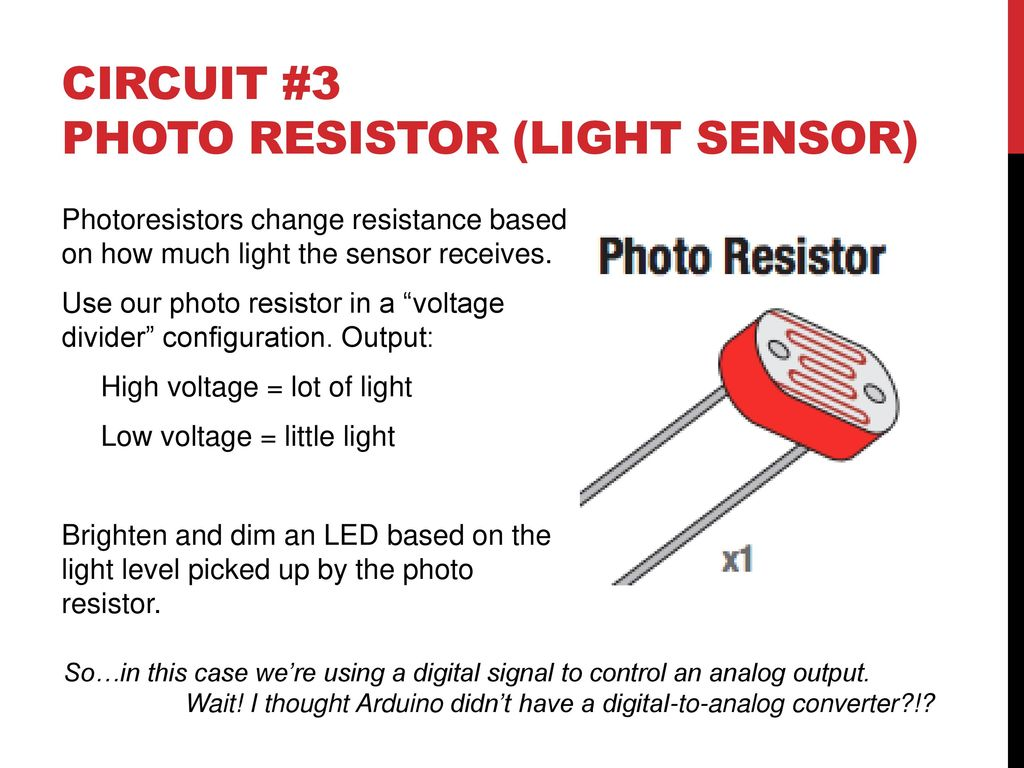 Microcontrollers Electronics Basics Or Ppt Download Photoresistor Symbol The Circuit 48 3 Photo Resistor