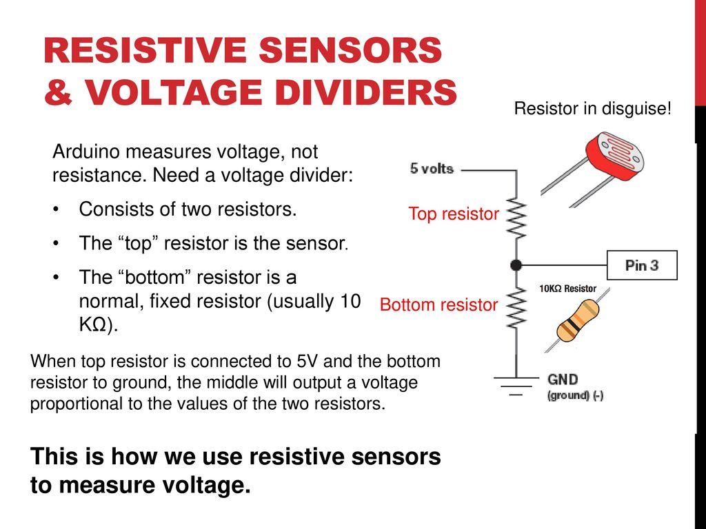 Microcontrollers Electronics Basics Or Ppt Download Voltage Divider Circuit Dividers Resistive Sensors