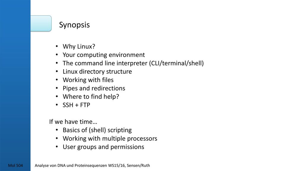 Synopsis Why Linux Your computing environment