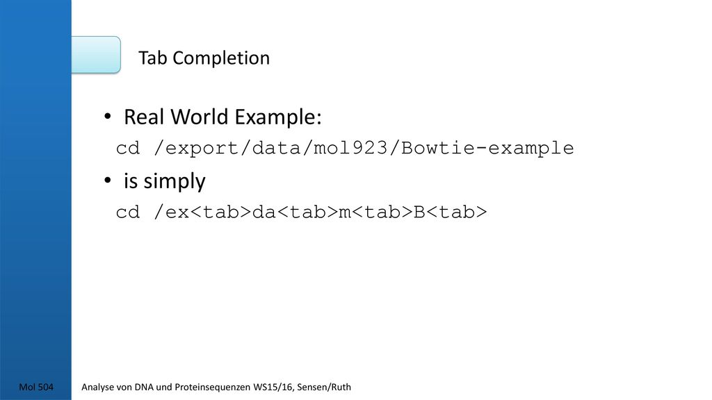 Real World Example: is simply Tab Completion