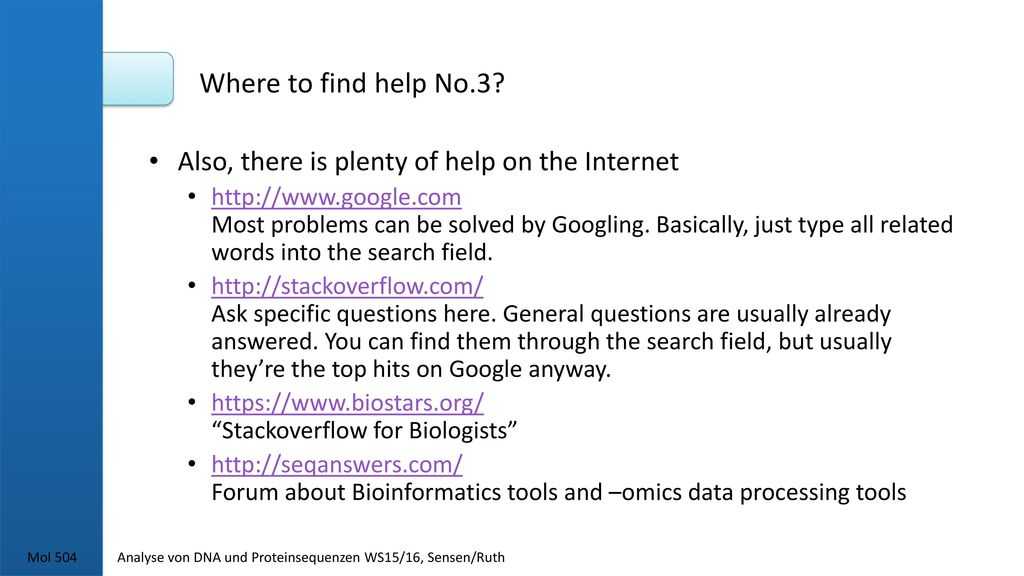 Where to find help No.3 Also, there is plenty of help on the Internet