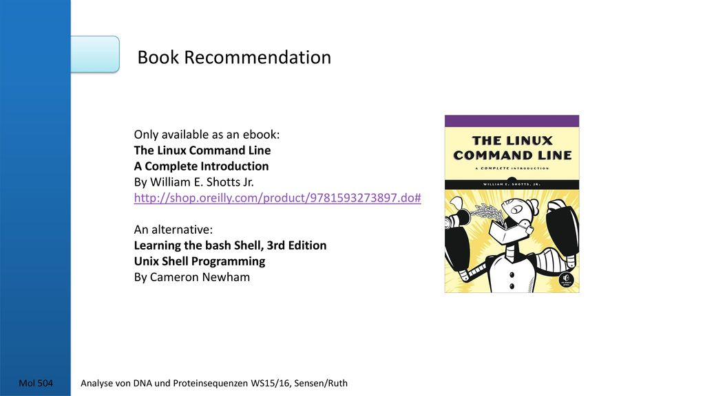 Book Recommendation Only available as an ebook: The Linux Command Line
