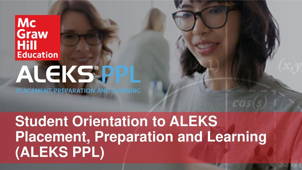Agenda What is ALEKS PPL? 1 Getting Started 2 - ppt download