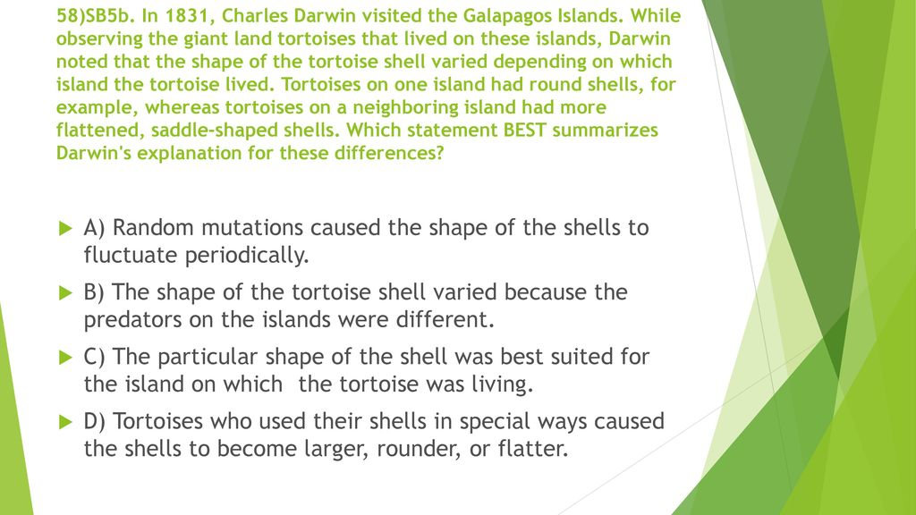58)SB5b. In 1831, Charles Darwin visited the Galapagos Islands