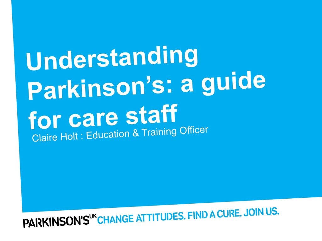 Understanding Parkinson's: a guide for care staff