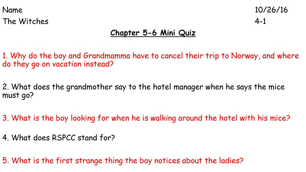 Name 18 16 The Witches Chapter 1 2 Mini Quiz Ppt Download