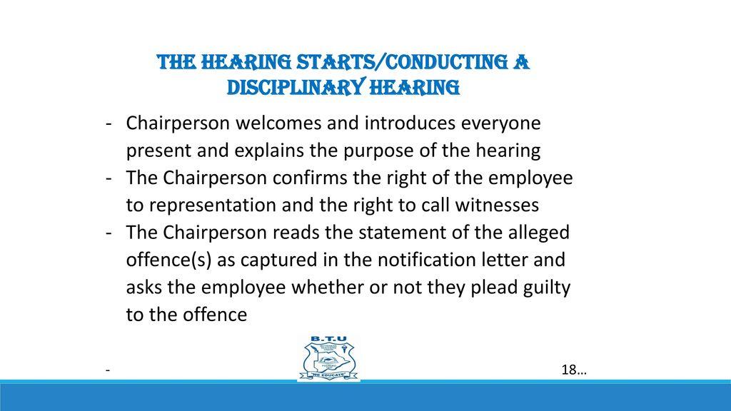 17 THE HEARING STARTS CONDUCTING A DISCIPLINARY