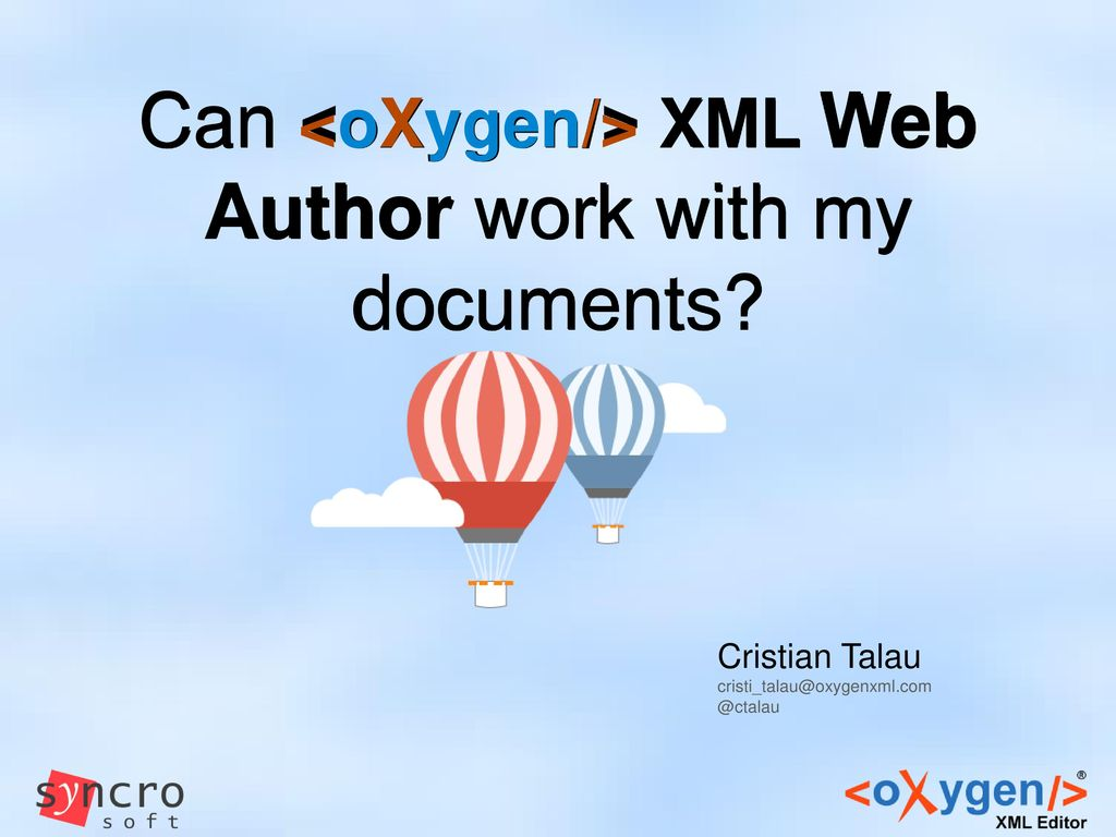 Can <oXygen/> XML Web Author work with my documents? - ppt