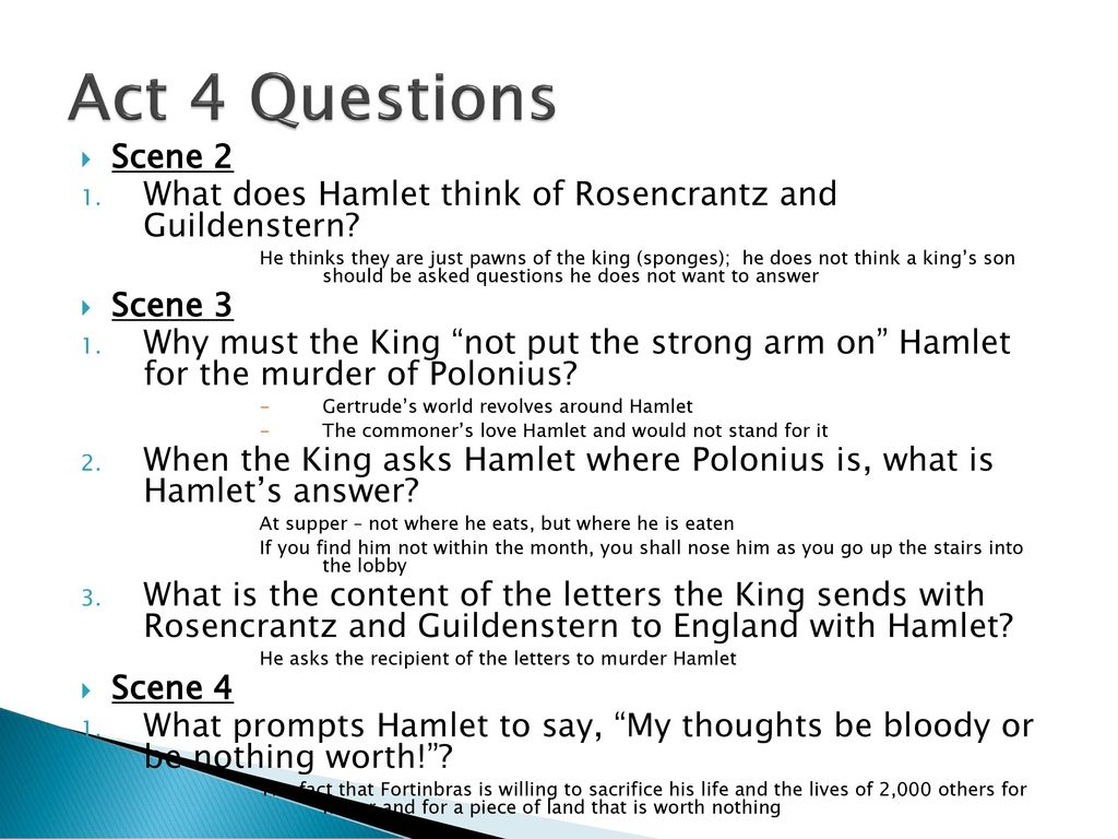 Act 4 Questions Scene 2. What does Hamlet think of Rosencrantz and  Guildenstern