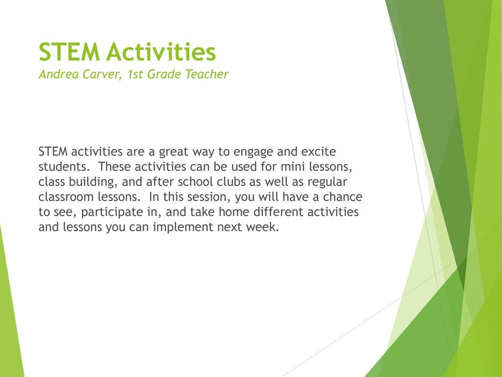 Stem Activities Andrea Carver 1st Grade Teacher Ppt Download