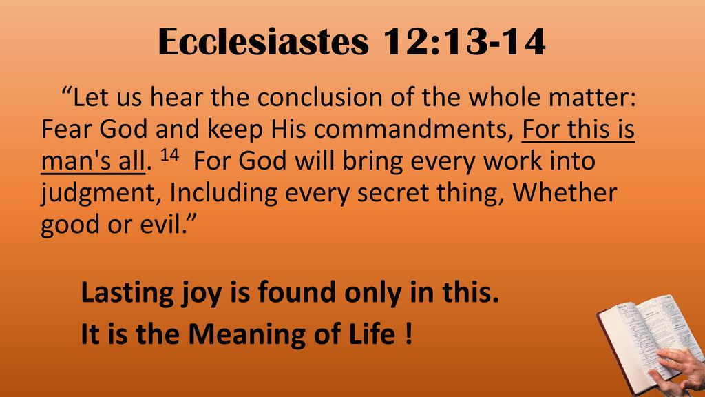 The Meaning of Life, Revealed in the Scriptures (Ecclesiastes) - ppt