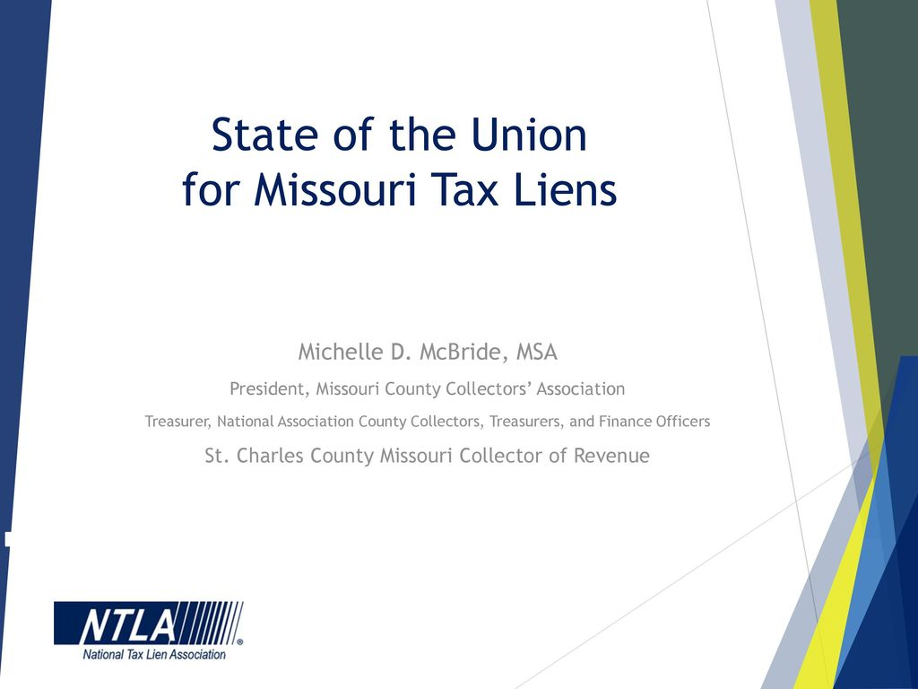 State of the Union for Missouri Tax Liens - ppt download