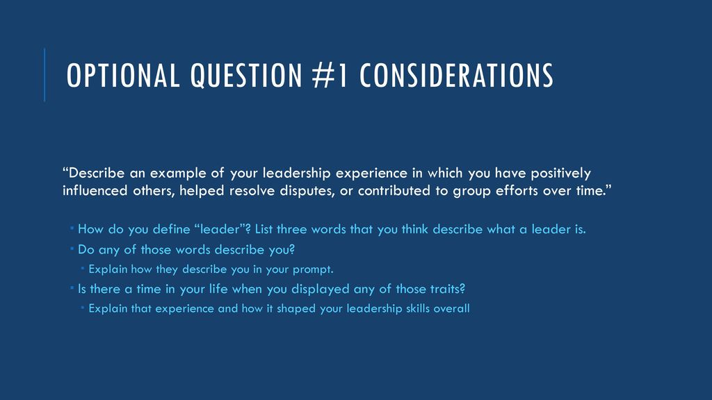 11 optional question 1 considerations describe an example of your leadership experience