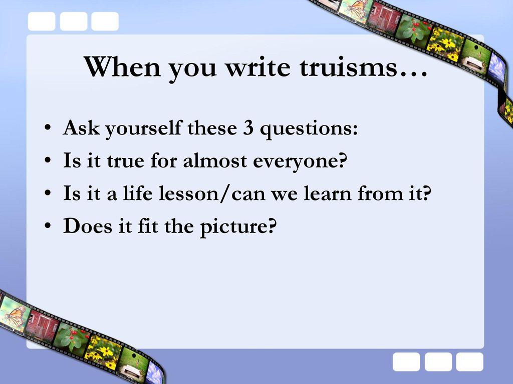Truism examples by zandra lopez.