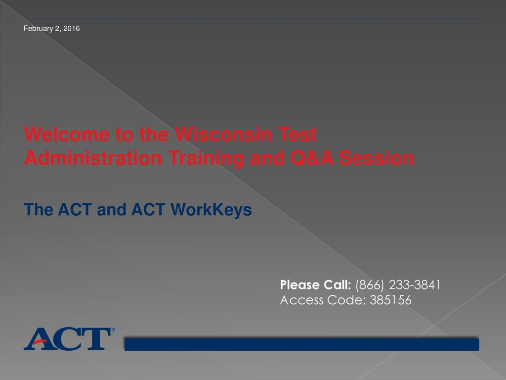 Welcome to the Wisconsin Test Administration Training and Q&A Session