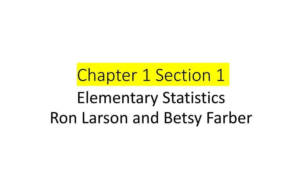 Elementary Statistics Ron Larson and Betsy Farber - ppt download