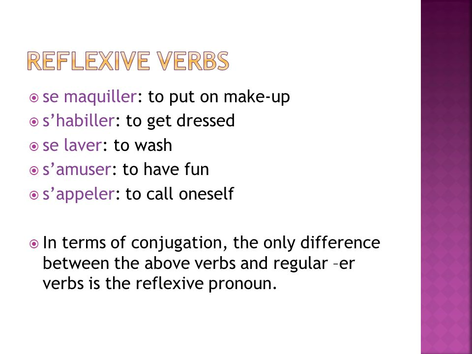 reflexive verbs se maquiller: to put on make-up