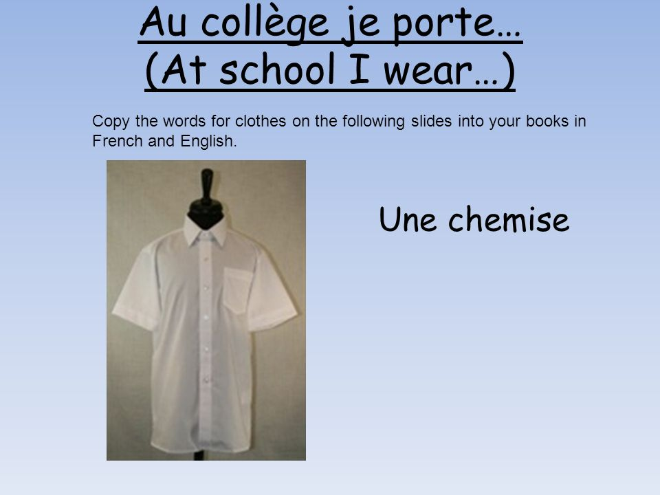 Au collège je porte… (At school I wear…)