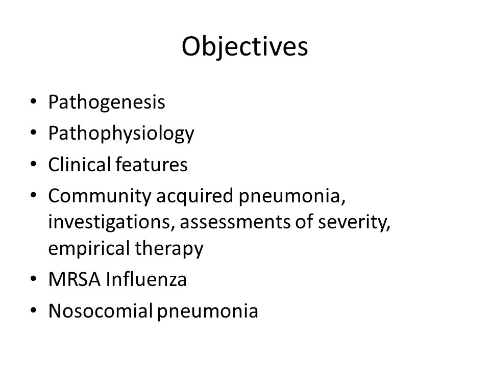Objectives Pathogenesis Pathophysiology Clinical features